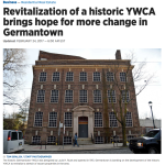 Revitalization of a historic YWCA brings hope for more change in Germantown